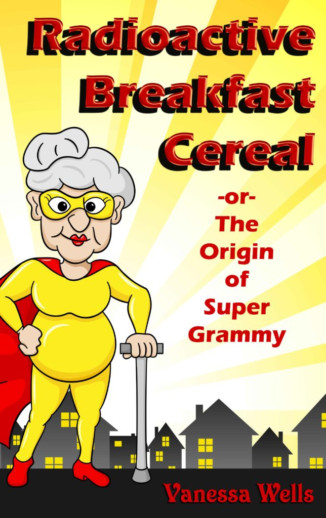 Super Grammy (Radioactive Breakfast Cereal by Vanessa Wells Storytime Blog Hop
